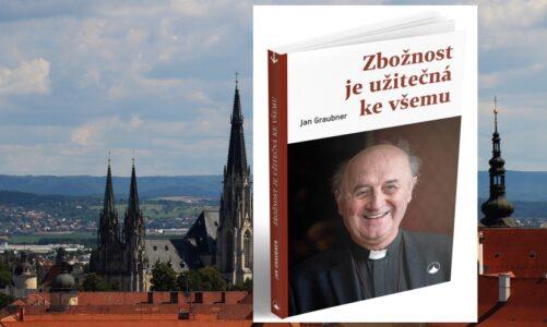 """Arcibiskup Graubner popsal svůj boj s nemocí Covid-19 v knize """"Zbožnost je užitečná ke všemu"""""""